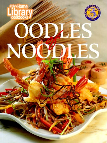 Oodles of Noodles (Cole's Home Library Cookbooks) by Cole's Home Library