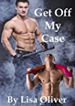Get Off My Case (Stockton Wolves Book...