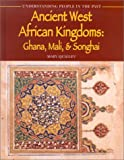 img - for Ancient West African Kingdoms: Ghana, Mali, & Songhai (Understanding People in the Past) book / textbook / text book