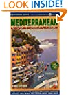 Mediterranean By Cruise Ship: The Complete Guide to Mediterranean Cruising, Third Edition