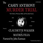 The Casey Anthony Murder Trial | Claudette Walker,Matrix Filia