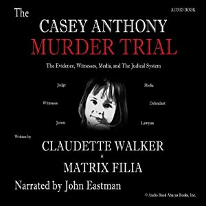 The Casey Anthony Murder Trial | [Claudette Walker, Matrix Filia]