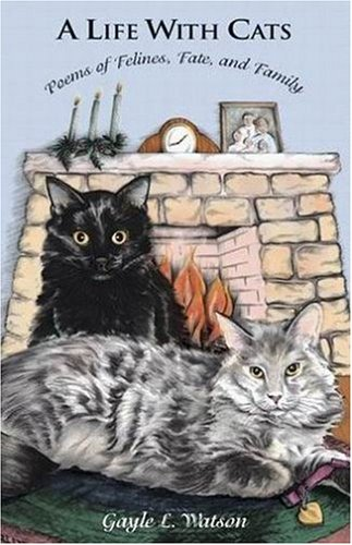 Image for A Life With Cats  Poems of Felines, Fate, and Family