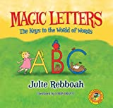 Magic Letters: The Keys to the World of Words (Catch the Reading Bug)