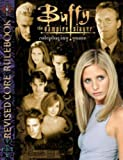 Buffy the Vampire Slayer Revised (Buffy the Vampire Slayer Core Rulebooks) (1933105100) by Carella, C.J.