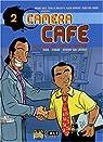 Cam�ra Caf�, tome 2 : �a va bien faire chier la direction par Chardez