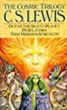 THE COSMIC TRILOGY: Out of the Silent Planet; Perelandra; That Hideous Strength