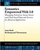 img - for Semantics Empowered Web 3.0: Managing Enterprise, Social, Sensor, and Cloud-based Data and Services for Advanced Applications (Synthesis Lectures on Data Management) by Amit Sheth (2012-12-19) book / textbook / text book
