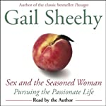 Sex and the Seasoned Woman: Pursuing the Passionate Life | Gail Sheehy