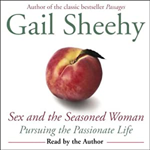 Sex and the Seasoned Woman: Pursuing the Passionate Life | [Gail Sheehy]