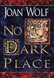 No Dark Place (0060192380) by Wolf, Joan