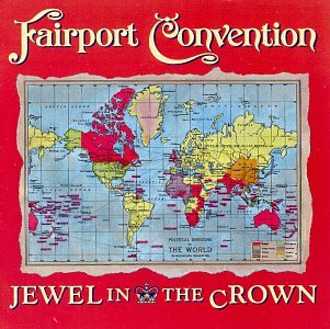 Fairport Convention - Jewel In The Crown - Zortam Music