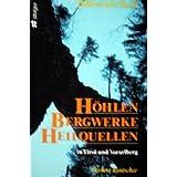 Höhlen, Bergwerke, Heilquellen in Tirol und Vorarlberg