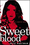 Sweetblood (0689850484) by Hautman, Pete