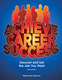 Achieve Career Success: Discover and Get the Job You Want, 2nd Ed.