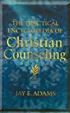 img - for The Practical Encyclopedia of Christian Counseling book / textbook / text book