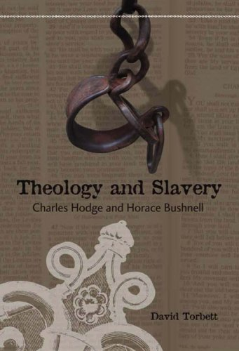 Theology And Slavery: Charles Hodge And Horace Bushnell
