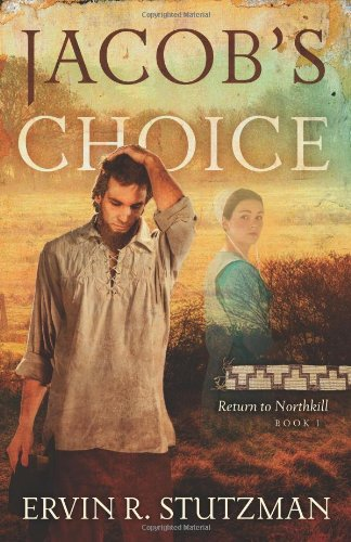 Jacob's Choice: Return to Northkill Series, Book One