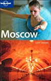 Lonely Planet Moscow 3rd Ed.: 3rd Edition