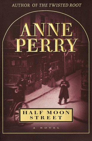 Half Moon Street, ANNE PERRY