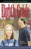 Eighth Grade Writers: Stories of Friendship, Passage, and Discovery by Eighth Grade Writers (American Teen Writer Series)