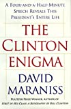 The CLINTON ENIGMA: A FOUR AND A HALF MINUTE SPEECH REVEALS THIS PRESIDENT'S ENTIRE LIFE (0684862964) by Maraniss, David
