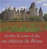 echange, troc Bénédicte Boudassou - Jardins et contes de fées au château du Rivau