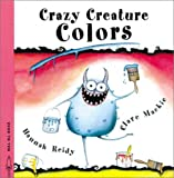 img - for Crazy Creature Colors (Crazy Creatures) book / textbook / text book