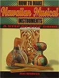 How to Make Hawaiian Musical Instruments