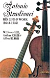 Antonio Stradivari: His Life and Work (Dover Books on Music)