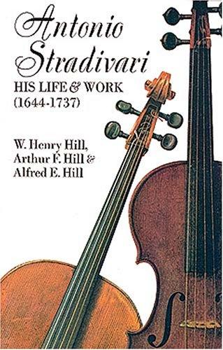 Antonio Stradivari: His Life and Work