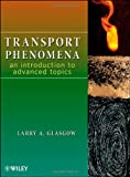 img - for Transport Phenomena: An Introduction to Advanced Topics book / textbook / text book