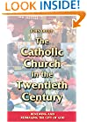 The Catholic Church in the Twentieth Century: Renewing and Reimaging the City of God (Theology)