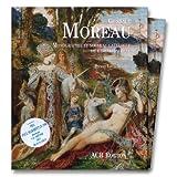 Gustave Moreau. Monographie et nouveau catalogue raisonne (French Edition)