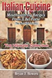 img - for Italian Cuisine: Mouthwatering Recipes From Il Bel Paese: The Ultimate Collection book / textbook / text book