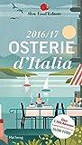 Osterie d'Italia 2016/17: Über 1700 Adressen, ausgewählt und empfohlen von SLOW FOOD (HALLWAG Gastronomische Reiseführer)