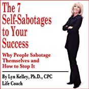 7 Self-Sabotages to Your Success | [Lyn Kelley]
