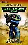 Toter Himmel, schwarze Sonne: Warhammer 40.000-Roman - Graham McNeill