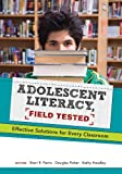 img - for Adolescent Literacy, Field Tested: Effective Solutions for Every Classroom book / textbook / text book