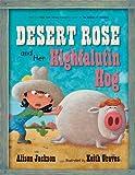 Desert Rose and Her Highfalutin Hog (0802798330) by Jackson, Alison