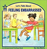 Let's Talk About Feeling Embarrassed: An Interpersonal Feelings Book