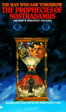 Image for The Prophecies of Nostradamus: The Man Who Saw Tomorrow