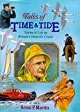 Tales of Time & Tide: Stories of Life on Britain's Shores & Coasts (0715300504) by Martin, Brian P.