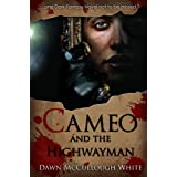 Cameo and the Highwayman (Trilogy of Shadows Book 2) ~ Dawn McCullough-White