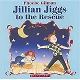 Jillian Jiggs to the Rescue