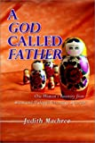 A God Called Father: One Womans Recovery from Incest and Multiple Personality Disorder