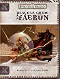 Forgotten Realms: Player's Guide to Faerun (Dungeons & Dragons Campaign)(Richard Baker/Travis Stout/James Wyatt)