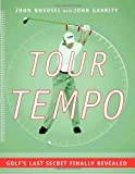 Tour Tempo: Golf's Last Secret Finally Revealed (Book & CD-ROM)