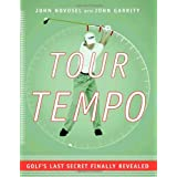 Tour Tempo: Golf's Last Secret Finally Revealed (Book & CD-ROM) ~ John Novosel
