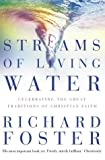 Streams of Living Water (0007118406) by Foster, Richard